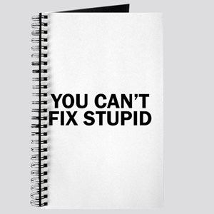 you cant fix stupid funny hilarious, Journal
