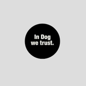In Dog We Trust Mini Button