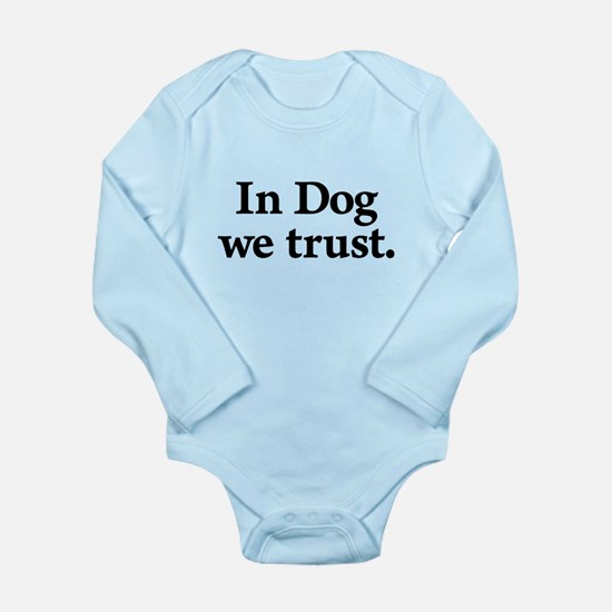 In Dog We Trust Long Sleeve Infant Body Suit
