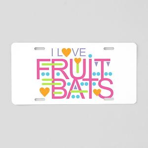 I Love Fruit Bats Aluminum License Plate