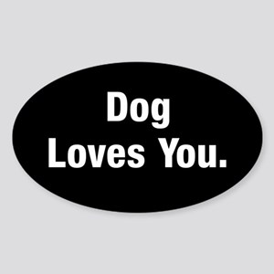 Dog Loves You Sticker (oval)