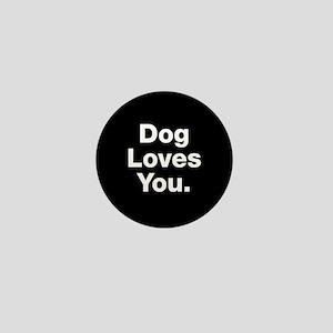 Dog Loves You Mini Button