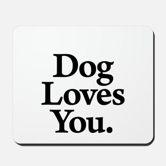 Dog Loves You Mousepad