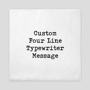 Custom Four Line Typewriter Message Queen Duvet