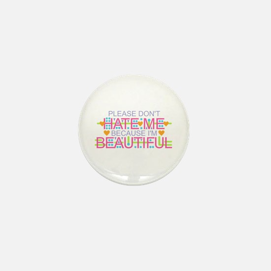 Don't Hate Me - Beautiful Mini Button