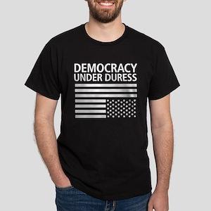 Democracy Under Duress • Dark T-Shirt