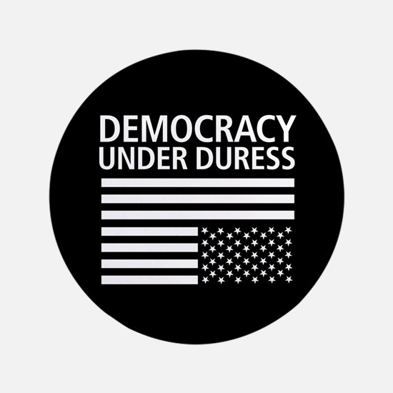 Democracy Under Duress • Button