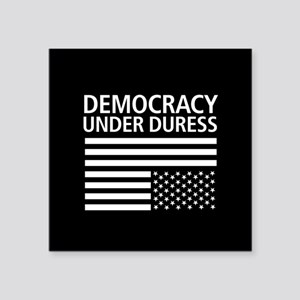 "Democracy Under Duress • Square Sticker 3"" x 3"""