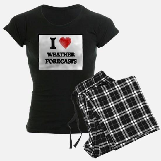 I love Weather Forecasts Pajamas