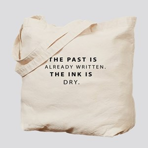 the past is... Tote Bag