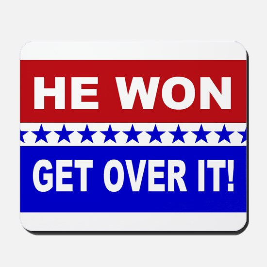 He Won Get Over It! Mousepad