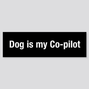 Dog Is My Co-Pilot (bumper) Bumper Sticker