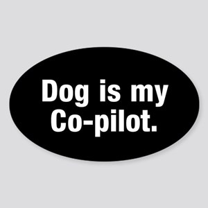 Dog Is My Co-Pilot Sticker (oval)