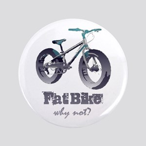 Fat Bike Why Not Motivational Quote Button