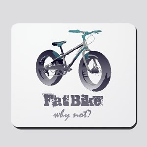 Fat Bike Why Not Motivational Quote Mousepad