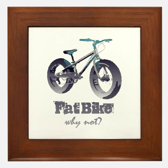 Fat Bike Why Not Motivational Quote Framed Tile