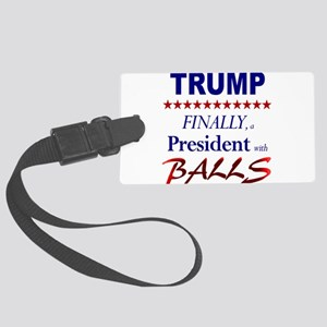 President Trump has balls Luggage Tag