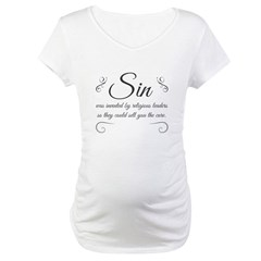 Sin was invented Maternity T-Shirt