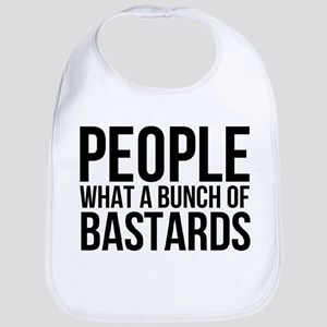 People What a Bunch of Bastards Baby Bib