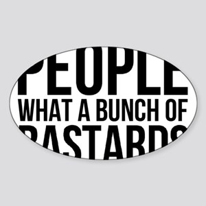 People What a Bunch of Bastards Sticker