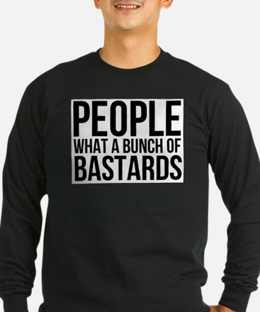 People What a Bunch of Bastard Long Sleeve T-Shirt