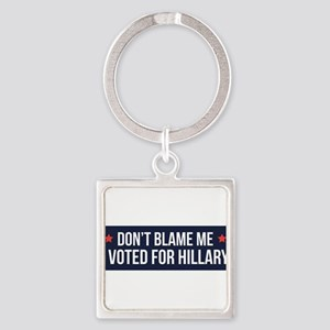 Don't Blame Me Keychains