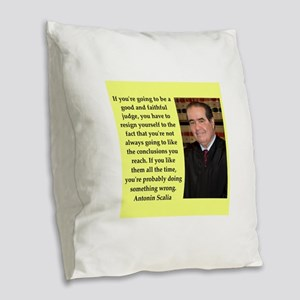 Antonin Scalia quote Burlap Throw Pillow