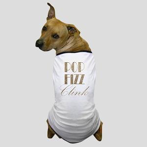 champagne pop fizz clink Dog T-Shirt