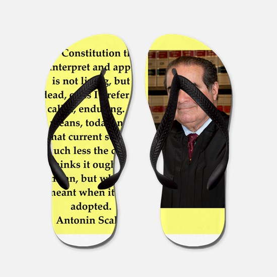 Antonin Scalia quote Flip Flops
