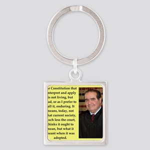 Antonin Scalia quote Keychains