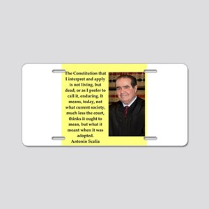 Antonin Scalia quote Aluminum License Plate