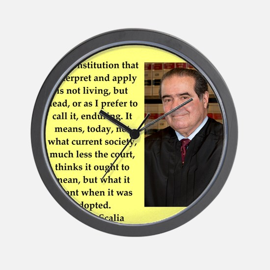 Antonin Scalia quote Wall Clock