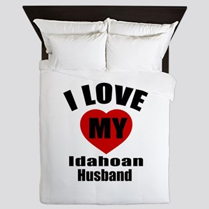 I Love My Idahoan Husband Queen Duvet