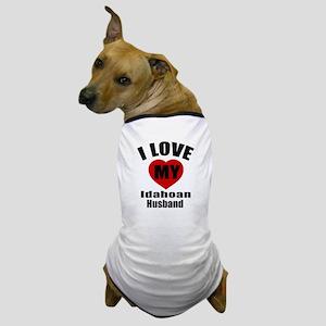 I Love My Idahoan Husband Dog T-Shirt