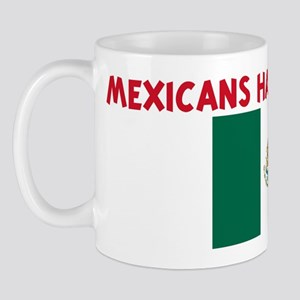 MEXICANS HAVE MORE FUN Mug