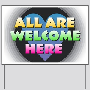 All Are Welcome Here Yard Sign