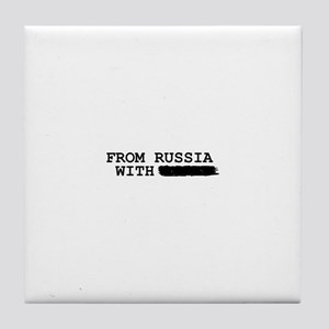 from russia with -------- Tile Coaster