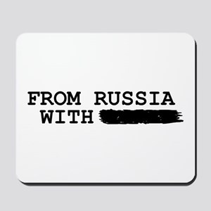 from russia with -------- Mousepad