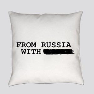 from russia with -------- Everyday Pillow