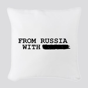 from russia with -------- Woven Throw Pillow