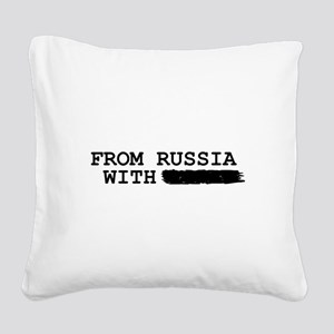 from russia with -------- Square Canvas Pillow