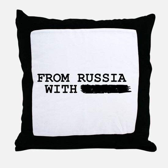 from russia with -------- Throw Pillow