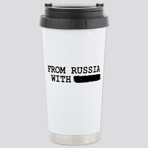 from russia with ------ Stainless Steel Travel Mug