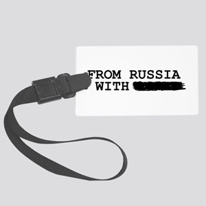 from russia with -------- Large Luggage Tag