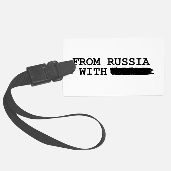 from russia with -------- Luggage Tag