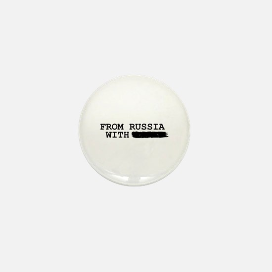 from russia with -------- Mini Button