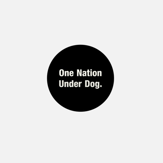 One nation under Dog Mini Button