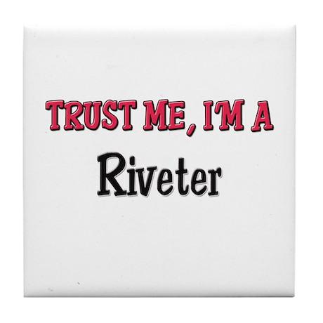 Trust Me I'm a Riveter Tile Coaster