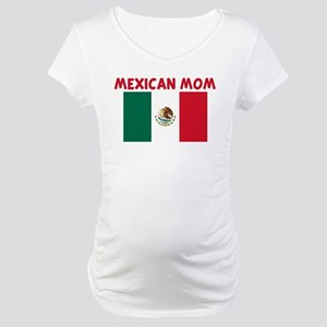 MEXICAN MOM Maternity T-Shirt