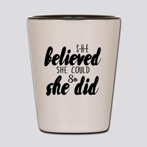 She believed Shot Glass